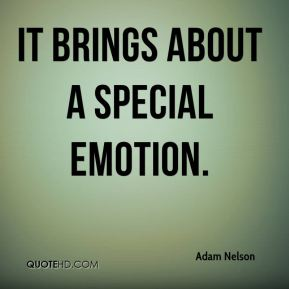 Adam Nelson - It brings about a special emotion.