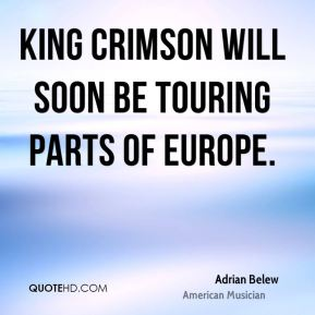 Adrian Belew - King Crimson will soon be touring parts of Europe.