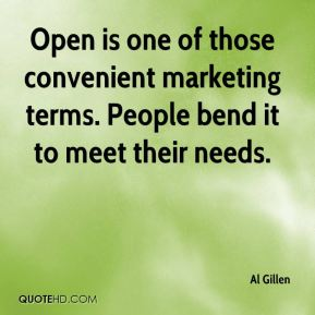 Al Gillen - Open is one of those convenient marketing terms. People bend it to meet their needs.
