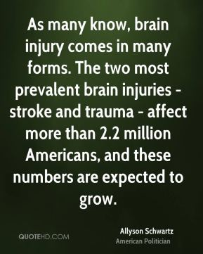 As many know, brain injury comes in many forms. The two most prevalent brain injuries - stroke and trauma - affect more than 2.2 million Americans, and these numbers are expected to grow.