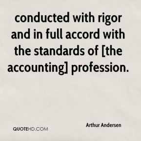 conducted with rigor and in full accord with the standards of [the accounting] profession.