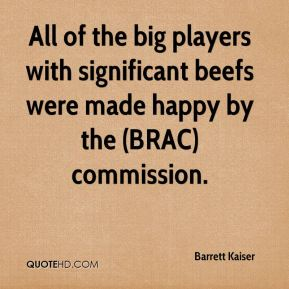 All of the big players with significant beefs were made happy by the (BRAC) commission.