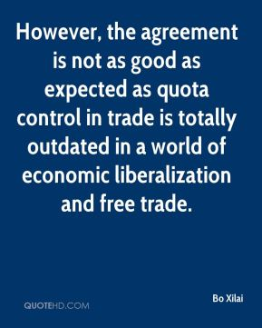 However, the agreement is not as good as expected as quota control in trade is totally outdated in a world of economic liberalization and free trade.