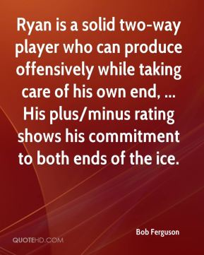 Ryan is a solid two-way player who can produce offensively while taking care of his own end, ... His plus/minus rating shows his commitment to both ends of the ice.