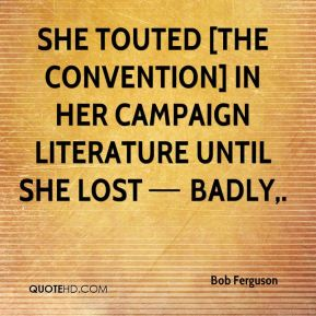 She touted [the convention] in her campaign literature until she lost — badly.
