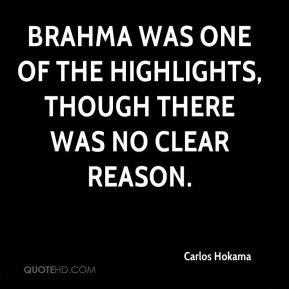 Carlos Hokama - Brahma was one of the highlights, though there was no clear reason.