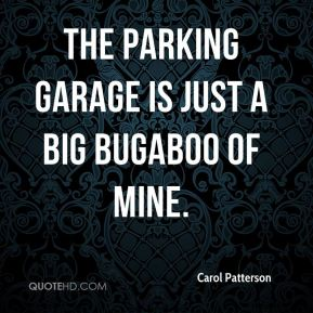 The parking garage is just a big bugaboo of mine.
