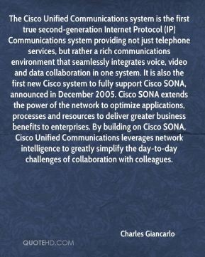 The Cisco Unified Communications system is the first true second-generation Internet Protocol (IP) Communications system providing not just telephone services, but rather a rich communications environment that seamlessly integrates voice, video and data collaboration in one system. It is also the first new Cisco system to fully support Cisco SONA, announced in December 2005. Cisco SONA extends the power of the network to optimize applications, processes and resources to deliver greater business benefits to enterprises. By building on Cisco SONA, Cisco Unified Communications leverages network intelligence to greatly simplify the day-to-day challenges of collaboration with colleagues.