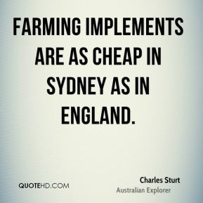 Farming implements are as cheap in Sydney as in England.