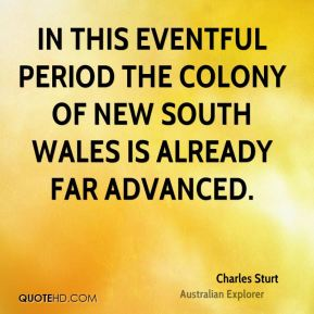 In this eventful period the colony of New South Wales is already far advanced.