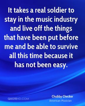 It takes a real soldier to stay in the music industry and live off the things that have been put before me and be able to survive all this time because it has not been easy.