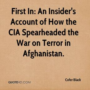 Cofer Black - First In: An Insider's Account of How the CIA Spearheaded the War on Terror in Afghanistan.