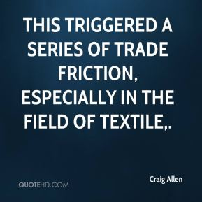 This triggered a series of trade friction, especially in the field of textile.