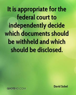 David Sobel - It is appropriate for the federal court to independently decide which documents should be withheld and which should be disclosed.