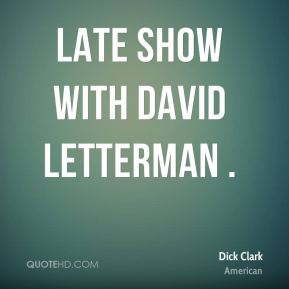 Late Show With David Letterman .