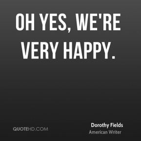 Oh yes, we're very happy.