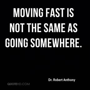 Moving fast is not the same as going somewhere.