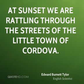 At sunset we are rattling through the streets of the little town of Cordova.