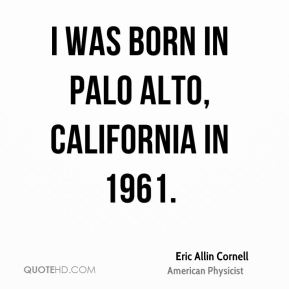 I was born in Palo Alto, California in 1961.