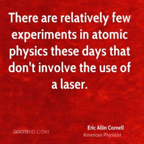 There are relatively few experiments in atomic physics these days that don't involve the use of a laser.