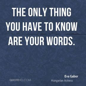 The only thing you have to know are your words.