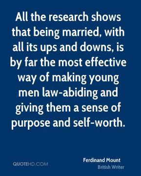 All the research shows that being married, with all its ups and downs, is by far the most effective way of making young men law-abiding and giving them a sense of purpose and self-worth.