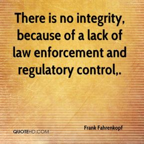 Frank Fahrenkopf - There is no integrity, because of a lack of law enforcement and regulatory control.