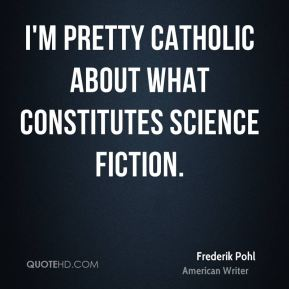 I'm pretty catholic about what constitutes science fiction.