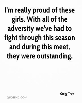 I'm really proud of these girls. With all of the adversity we've had to fight through this season and during this meet, they were outstanding.