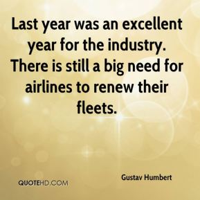 Gustav Humbert - Last year was an excellent year for the industry. There is still a big need for airlines to renew their fleets.