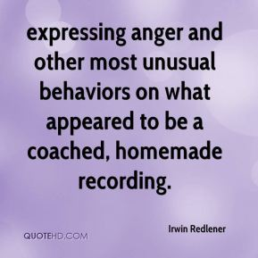 expressing anger and other most unusual behaviors on what appeared to be a coached, homemade recording.