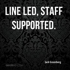 line led, staff supported.
