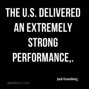 The U.S. delivered an extremely strong performance.