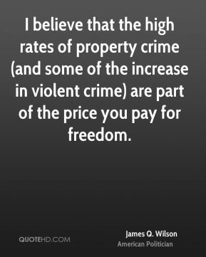 I believe that the high rates of property crime (and some of the increase in violent crime) are part of the price you pay for freedom.