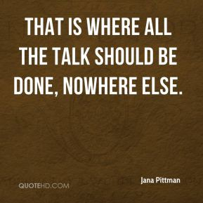 That is where all the talk should be done, nowhere else.
