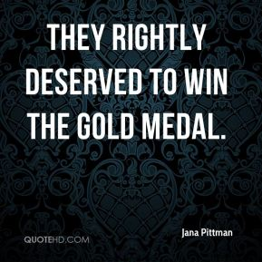 They rightly deserved to win the gold medal.