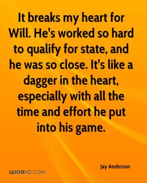 It breaks my heart for Will. He's worked so hard to qualify for state, and he was so close. It's like a dagger in the heart, especially with all the time and effort he put into his game.