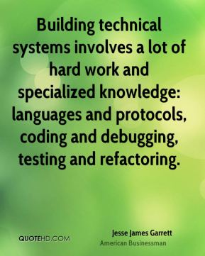Building technical systems involves a lot of hard work and specialized knowledge: languages and protocols, coding and debugging, testing and refactoring.