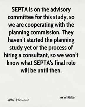 Jim Whitaker  - SEPTA is on the advisory committee for this study, so we are cooperating with the planning commission. They haven't started the planning study yet or the process of hiring a consultant, so we won't know what SEPTA's final role will be until then.