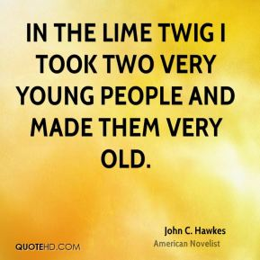 In The Lime Twig I took two very young people and made them very old.