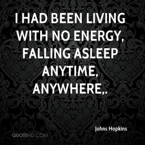 I had been living with no energy, falling asleep anytime, anywhere.