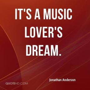 It's a music lover's dream.