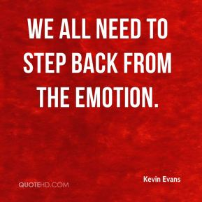 We all need to step back from the emotion.