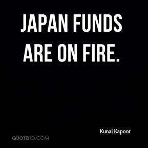 Japan funds are on fire.