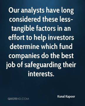 Kunal Kapoor  - Our analysts have long considered these less-tangible factors in an effort to help investors determine which fund companies do the best job of safeguarding their interests.