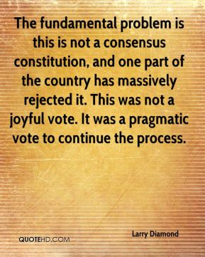 Larry Diamond  - The fundamental problem is this is not a consensus constitution, and one part of the country has massively rejected it. This was not a joyful vote. It was a pragmatic vote to continue the process.