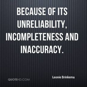 because of its unreliability, incompleteness and inaccuracy.