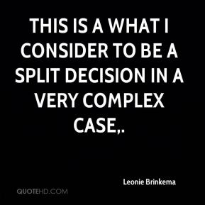 This is a what I consider to be a split decision in a very complex case.
