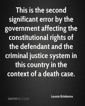 Leonie Brinkema  - This is the second significant error by the government affecting the constitutional rights of the defendant and the criminal justice system in this country in the context of a death case.