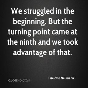 Liselotte Neumann  - We struggled in the beginning. But the turning point came at the ninth and we took advantage of that.